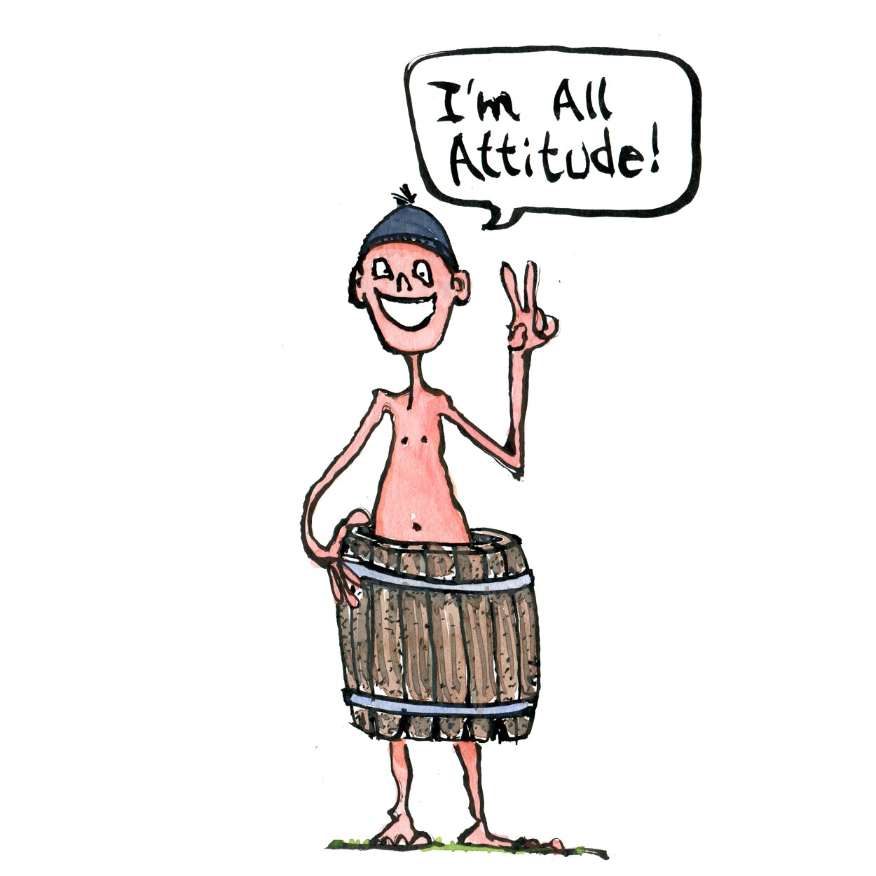Man half naked in a barrel, saying I'm all attitude. illustration by Frits Ahlefeldt