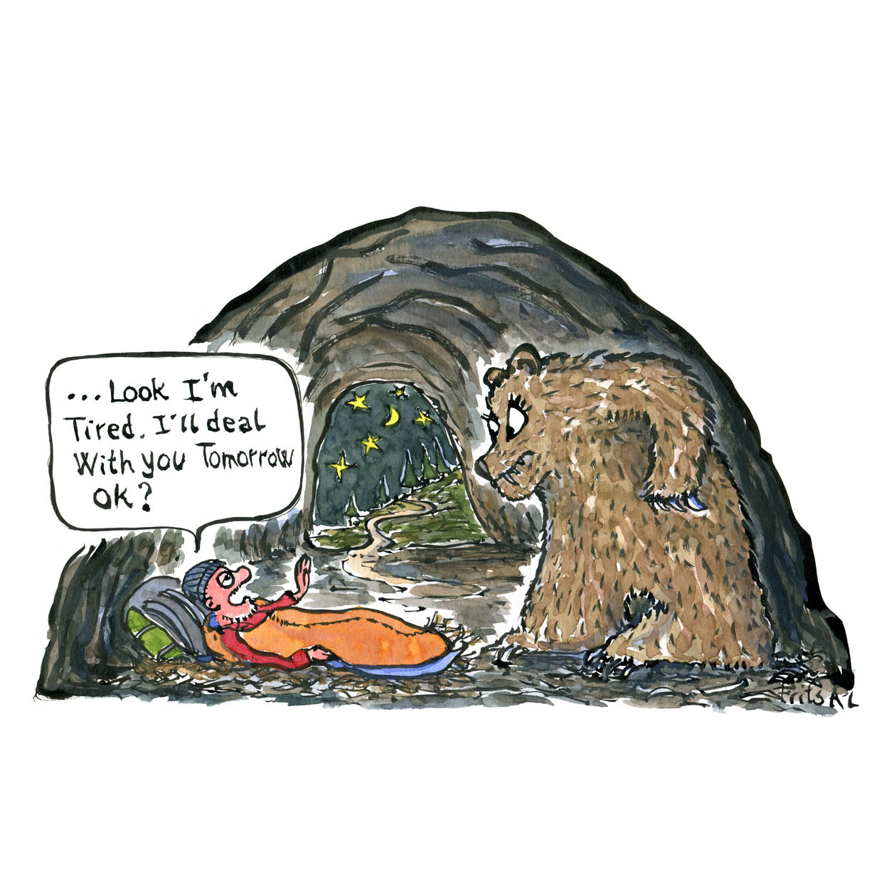 """Hiker in sleeping bag in bear cave saying """"look, i'm tired. I'll deal with you tomorrow. Ok?"""" Illustration by Frits Ahlefeldt"""