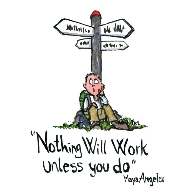 "Man sitting by road sign with backpack wondering. the text: Nothing will work unless you do"" . Drawing by Frits Ahlefeldt. Text. Maya Angelou"