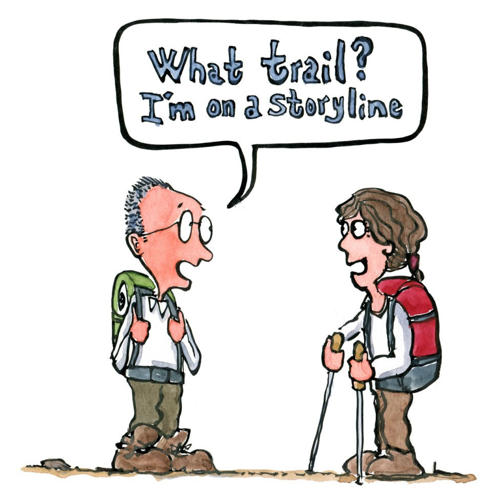 """Two hikers meeting. One saying """"what trail? I'm on a storyline. """" Illustration by Frits Ahlefeldt"""