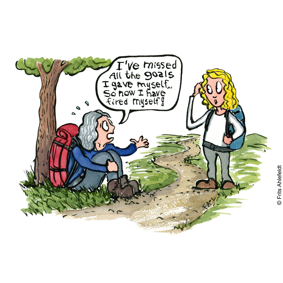 """Woman hiker sitting by tree saying: """"I missed all the goals I gave myself, so now I fired myself"""" Illustration by Frits Ahlefeldt"""