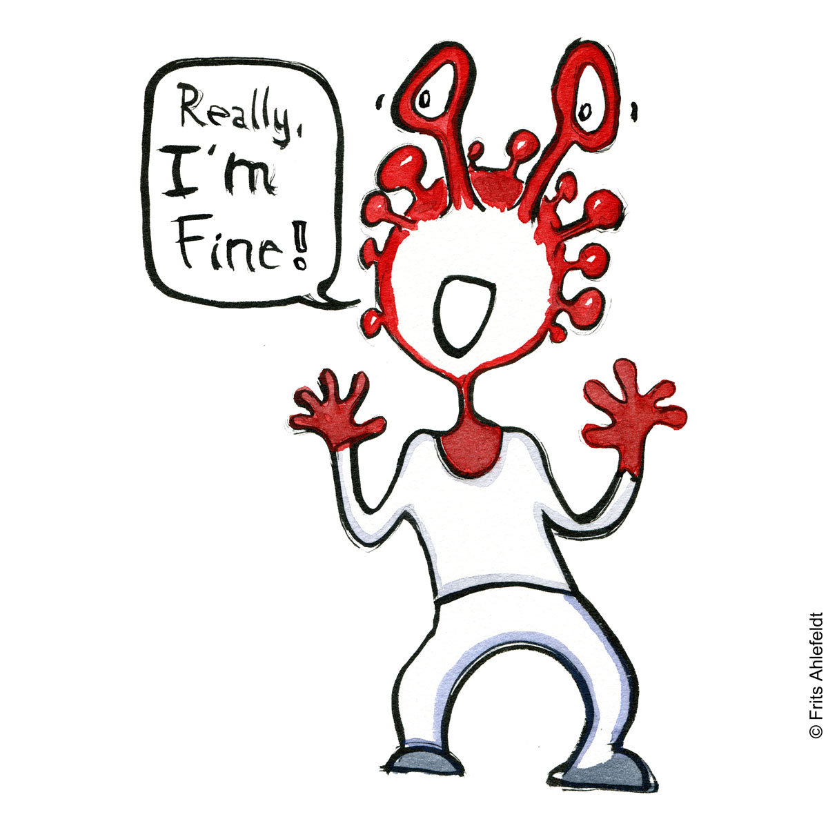 """Drawing of a virus creature. """"Really I'm fine"""" Psychology illustration by Frits Ahlefeldt"""