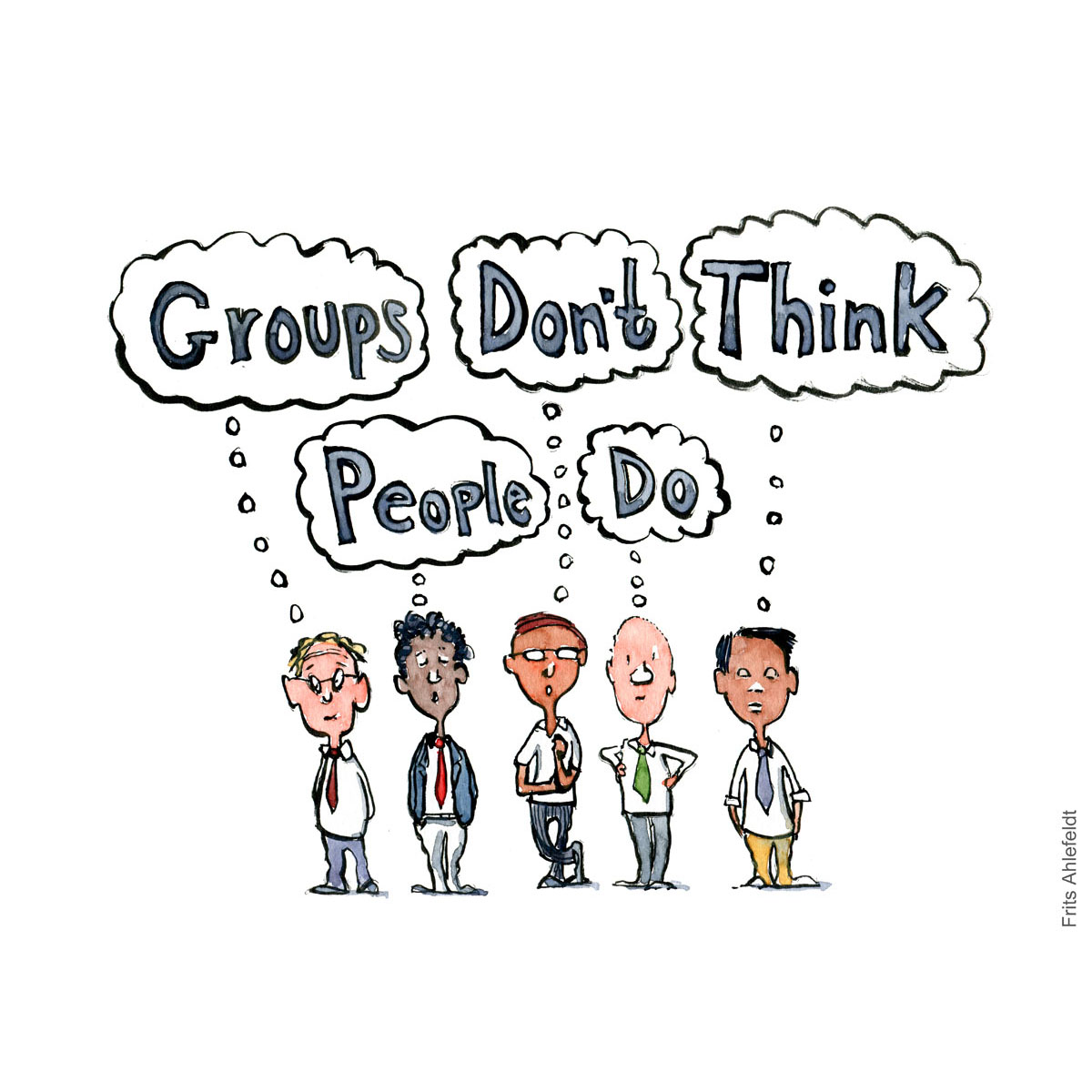Drawing of a group of people with thinking bubbles, with text groups don't think people do. Psychology illustration by Frits Ahlefeldt